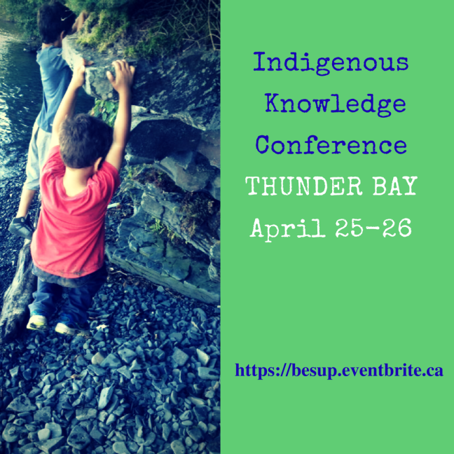 Indigenous Knowledge ConferenceTHUNDER BAYApril 25-26